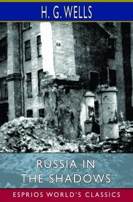Russia in the Shadows (Esprios Classics)