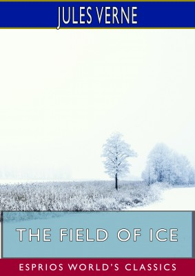 The Field of Ice (Esprios Classics)