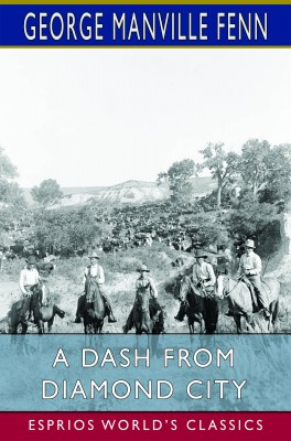 A Dash from Diamond City (Esprios Classics)