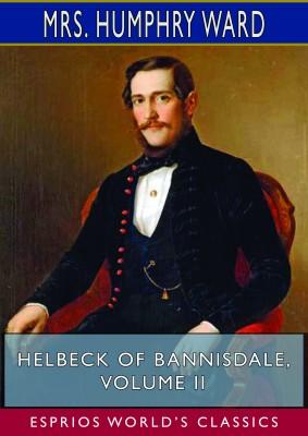 Helbeck of Bannisdale, Volume II (Esprios Classics)