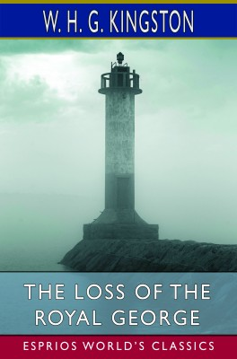 The Loss of the Royal George (Esprios Classics)