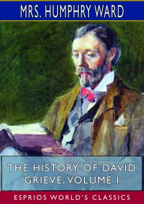 The History of David Grieve, Volume I (Esprios Classics)