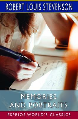 Memories and Portraits (Esprios Classics)