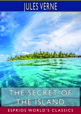 The Secret of the Island (Esprios Classics)