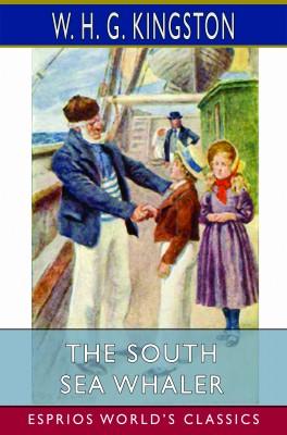 The South Sea Whaler (Esprios Classics)