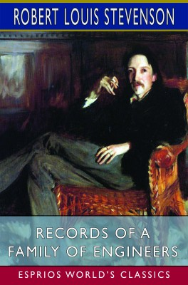 Records of a Family of Engineers (Esprios Classics)