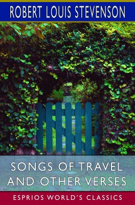 Songs of Travel and Other Verses (Esprios Classics)