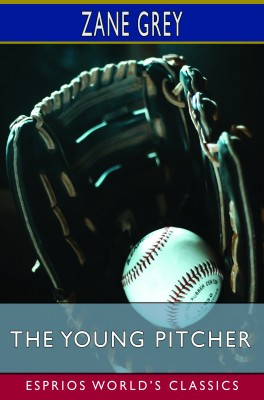 The Young Pitcher (Esprios Classics)