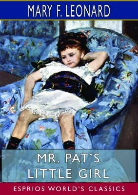 Mr. Pat's Little Girl (Esprios Classics)