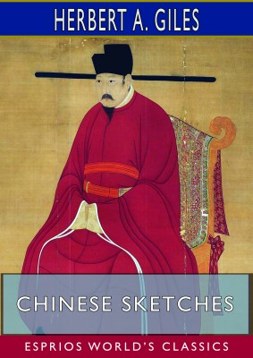 Chinese Sketches (Esprios Classics)