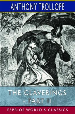 The Claverings - Part II (Esprios Classics)