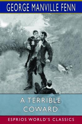 A Terrible Coward (Esprios Classics)