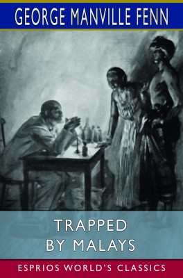 Trapped by Malays (Esprios Classics)