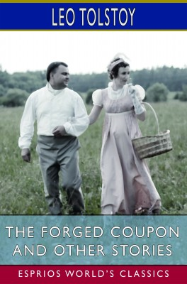 The Forged Coupon and Other Stories (Esprios Classics)