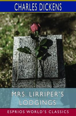 Mrs. Lirriper's Lodgings (Esprios Classics)