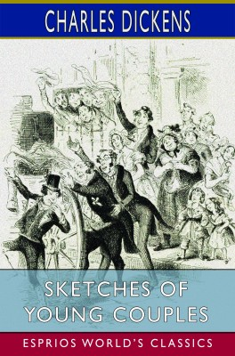 Sketches of Young Couples (Esprios Classics)