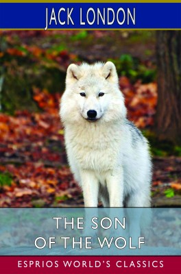 The Son of the Wolf (Esprios Classics)