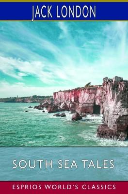 South Sea Tales (Esprios Classics)