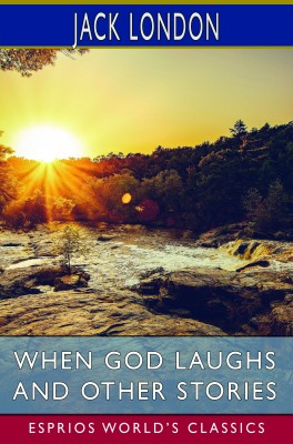 When God Laughs and Other Stories (Esprios Classics)