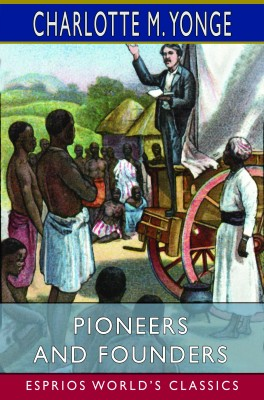 Pioneers and Founders (Esprios Classics)