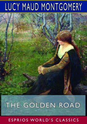 The Golden Road (Esprios Classics)