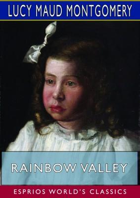 Rainbow Valley (Esprios Classics)