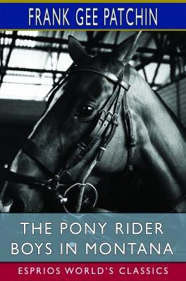The Pony Rider Boys in Montana (Esprios Classics)