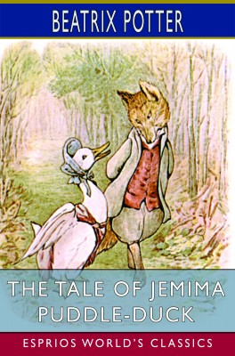 The Tale of Jemima Puddle-Duck (Esprios Classics)