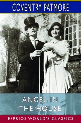 Angel in the House (Esprios Classics)