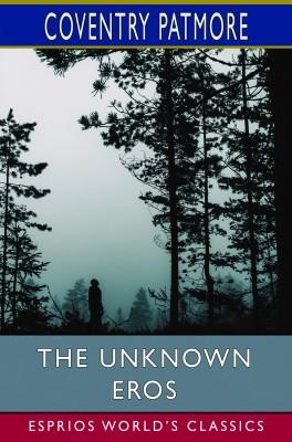 The Unknown Eros (Esprios Classics)