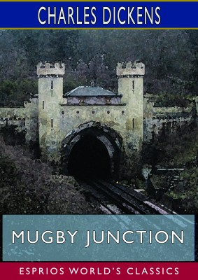 Mugby Junction (Esprios Classics)