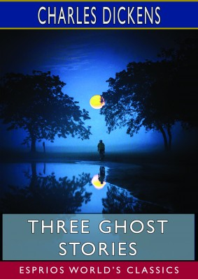 Three Ghost Stories (Esprios Classics)
