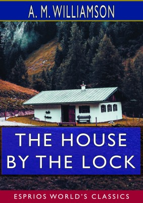 The House by the Lock (Esprios Classics)