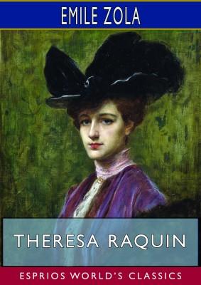 Theresa Raquin (Esprios Classics)