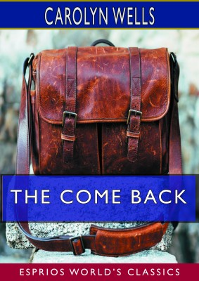 The Come Back (Esprios Classics)