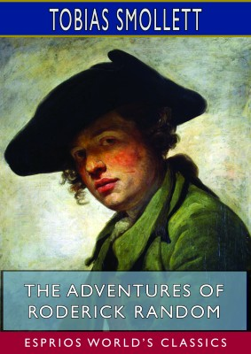 The Adventures of Roderick Random (Esprios Classics)