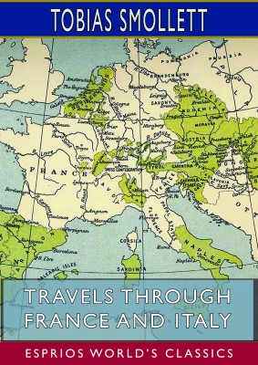 Travels Through France and Italy (Esprios Classics)