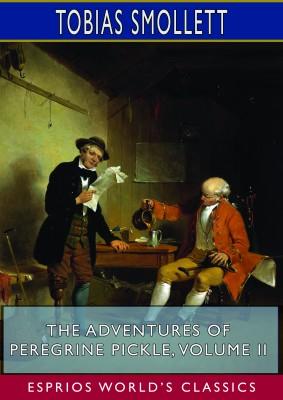 The Adventures of Peregrine Pickle, Volume II (Esprios Classics)