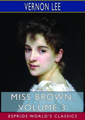 Miss Brown, Volume 3 (Esprios Classics)