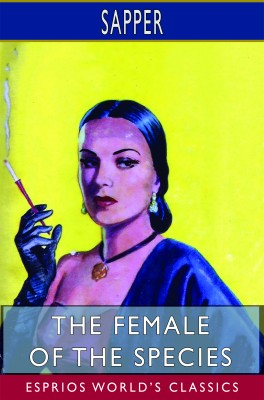 The Female of the Species (Esprios Classics)