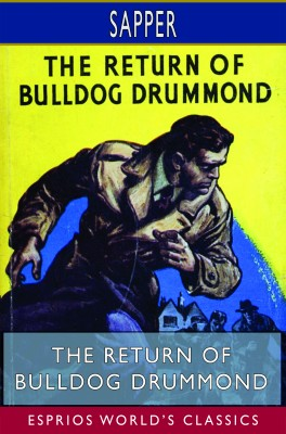 The Return of Bulldog Drummond (Esprios Classics)