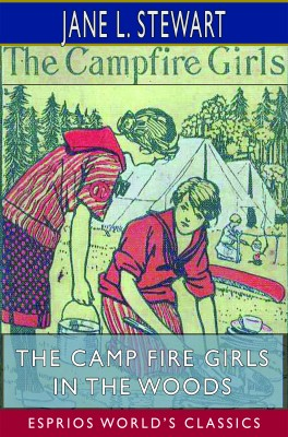 The Camp Fire Girls in the Woods (Esprios Classics)