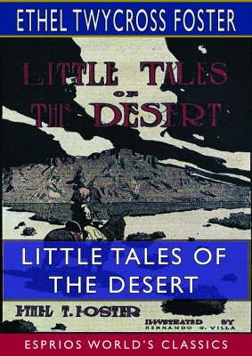Little Tales of the Desert (Esprios Classics)
