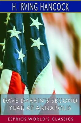 Dave Darrin's Second Year at Annapolis (Esprios Classics)