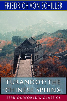 Turandot: The Chinese Sphinx (Esprios Classics)
