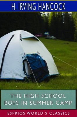 The High School Boys in Summer Camp (Esprios Classics)