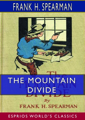 The Mountain Divide (Esprios Classics)