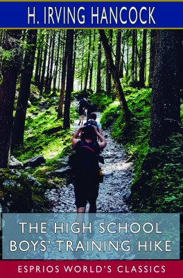 The High School Boys' Training Hike (Esprios Classics)
