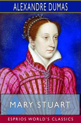 Mary Stuart (Esprios Classics)
