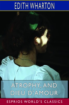 Atrophy, and Dieu D'Amour (Esprios Classics)